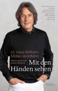 Bestseller-Tipp zum Welttag des Buches: Mit den Händen sehen - Hans-Wilhelm Müller-Wohlfahrt vom Insel Verlag
