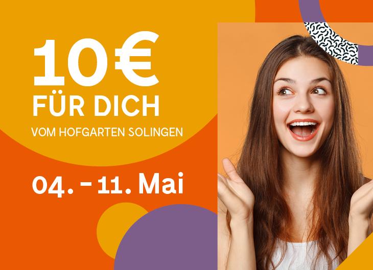 10 € für Dich im HOFGARTEN SOLINGEN
