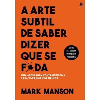 """""""A Arte Subtil de Saber Dizer que se F*da"""", de Mark Manson   15,50€"""
