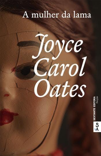 """""""A Mulher da Lama"""", de Joyce Carol Oates, 19,90€ (desconto de 30% em cartão Leitor Bertrand)"""