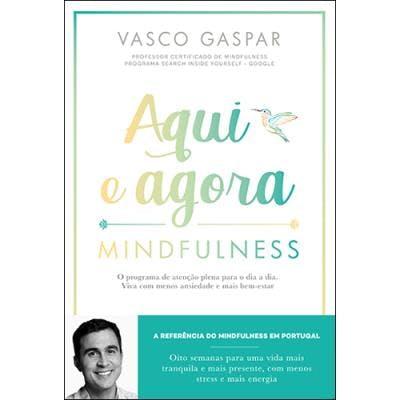 """""""Aqui e Agora- Mindfulness"""", de Vasco Gaspar   15,80€"""