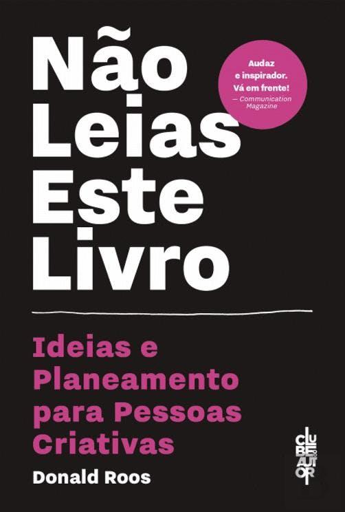 """""""Não Leias Este Livro - Ideias e Planeamento Para Pessoas Criativas"""", de Donald Roos   14€"""