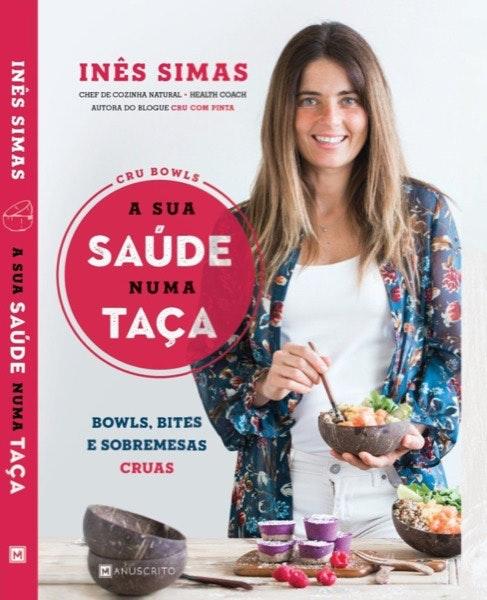 """Encontra o livro """"Cru Bowls - A sua saúde numa taça"""", de Inês Simas, na Fnac do nosso Centro por 19,50€."""