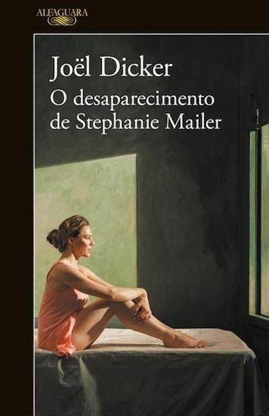 """""""O Desaparecimento de Stephanie Mailer"""", de Joël Dicker, 22€"""