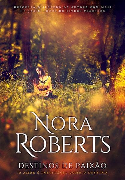 """""""Destinos de Paixão"""", de Nora Roberts, 16,60€"""