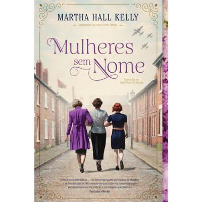 Mulheres Sem Nome de Martha Hall Kelly, 19,90€, na Livraria Almedina