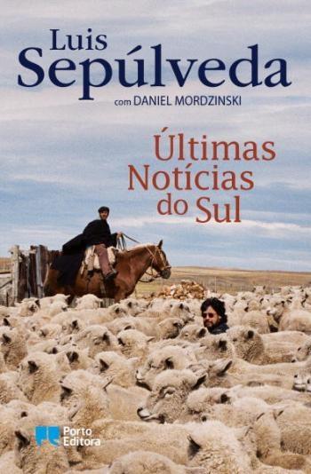 """""""Últimas Notícias do Sul"""" de Luís Sepúlveda, 14,40€"""
