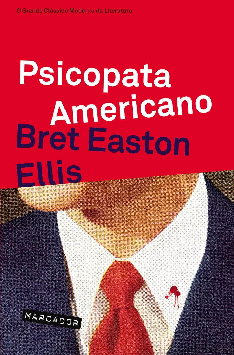"""""""Psicopata Americano"""", de Bret Easton Ellis, 21,50€ (desconto de 30% em cartão Leitor Bertrand)"""