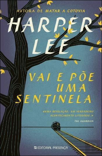 """""""Vai e Põe Uma Sentinela"""", de Harper Lee, 16,90€ (desconto de 20% em cartão Leitor Bertrand)"""