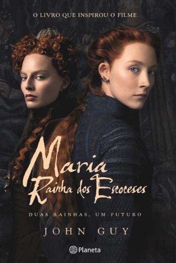 """Maria, Rainha dos Escoceses"", de John Guy, 21,95€"