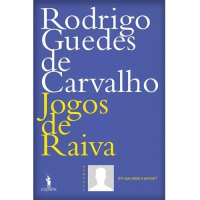 """""""Jogos de Raiva"""" de Rodrigo Guedes de Carvalho, 18,90€"""