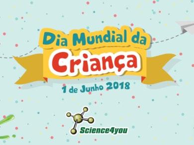 Science4you: o Dia Mundial da Criança acontece aqui!