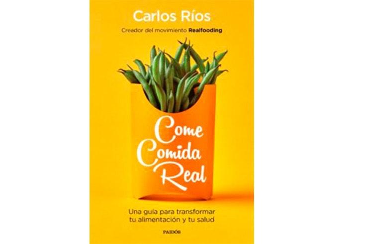 Come Comida Real de Carlos Ríos
