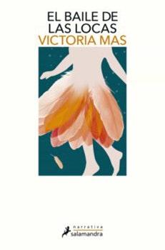 Ocho libros que no te puedes perder: El baile de las locas