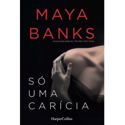 """Só uma Carícia"", de Maya Banks | 17,70€"