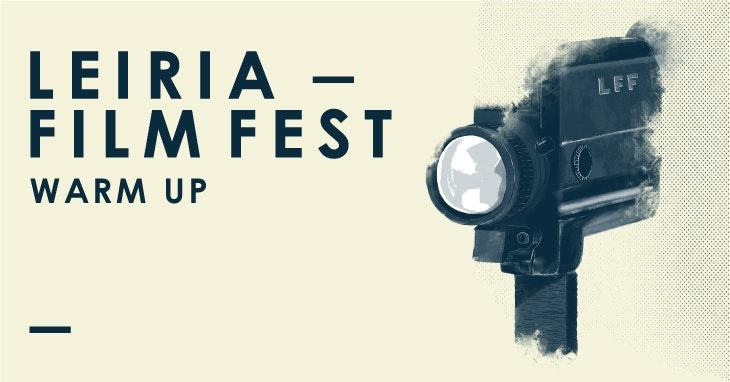 Leiria Film Fest - Warm Up