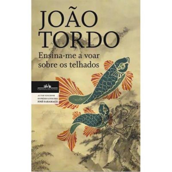 """""""Ensina-me a Voar Sobre os Telhados"""" João Tordo, 18,80€"""