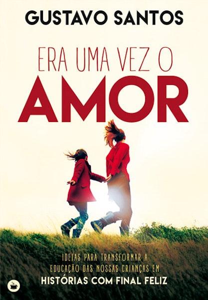 """""""Era Uma Vez o Amor"""" de Gustavo Santos, 16,60€"""