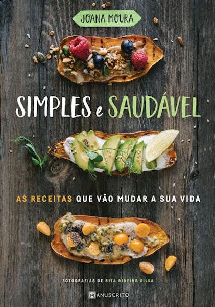 """""""Simples e Saudável"""" de Joana Moura, 19,95€"""