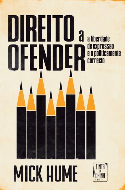 """""""Direito a Ofender"""", de Mick Hume, 19,90€"""