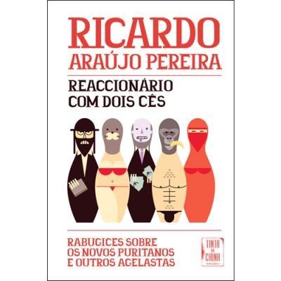 """""""Reaccionário com Dois Cês"""", de Ricardo Araújo Pereira, 15,90€"""