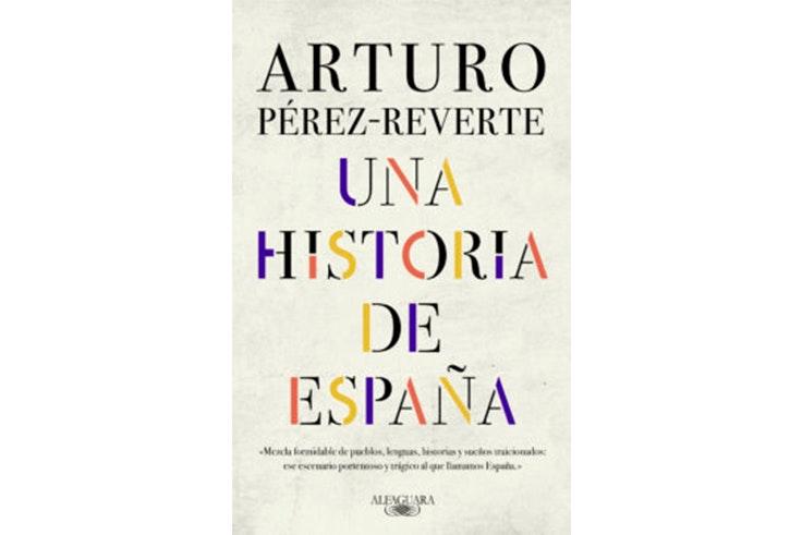 Una historia de España de Arturo Pérez Reverte