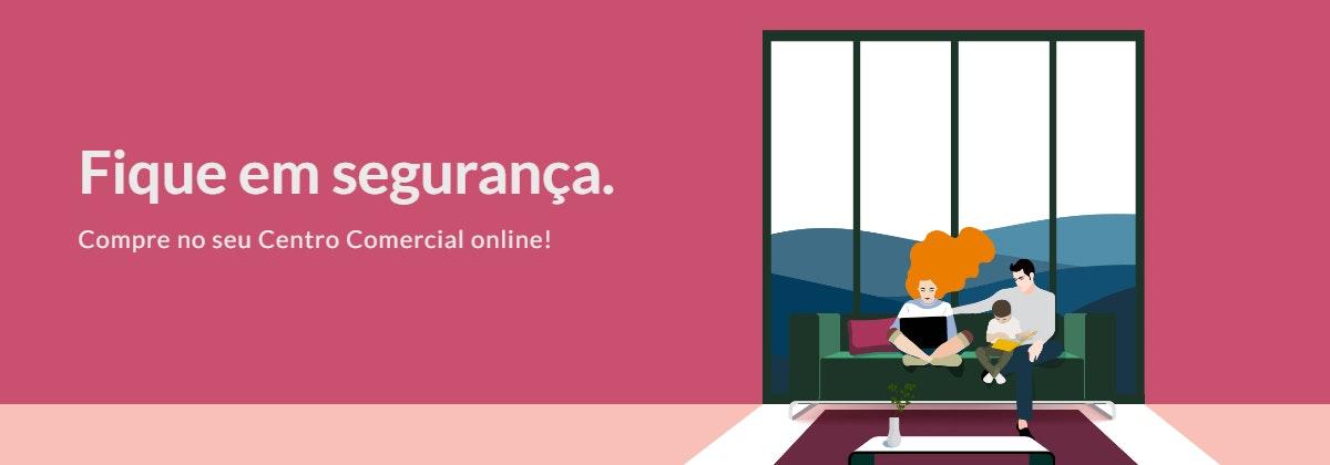 Fique em segurança. Compre no seu centro comercial online!