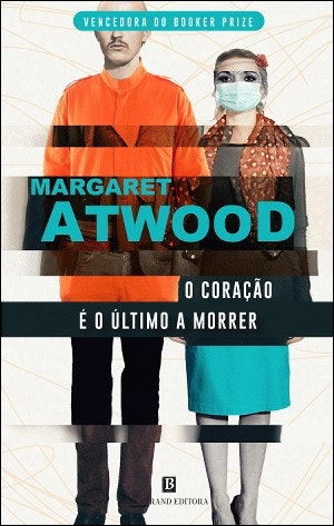 O Coração é o Último a Morrer de Margaret Atwood, 18,80€