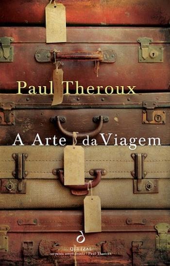 """""""A Arte da Viagem"""", de Paul Theroux, 16,60€ (desconto de 30% em cartão Leitor Bertrand)"""