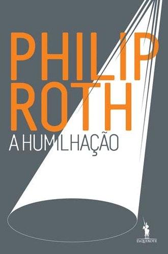"""""""A Humilhação"""", de Philip Roth, 16,90€ (desconto de 30% em cartão Leitor Bertrand)"""