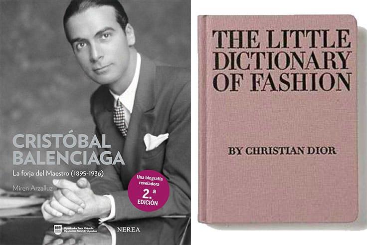 Cristobal Balenciaga: la forja del maestro de Miren Arzalluz / El pequeño diccionario sobre la moda de Christian Dior.