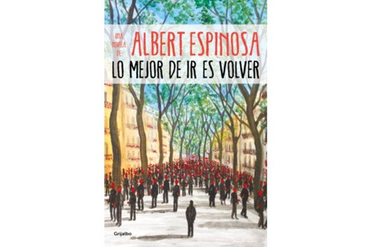 Lo mejor de ir es volver de Albert Espinosa